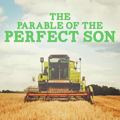 The Parable of the Perfect Son