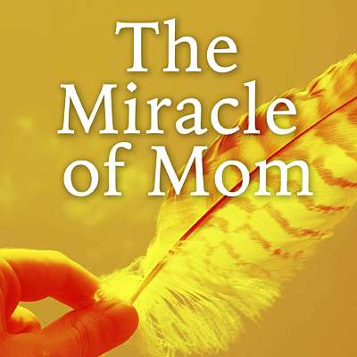 The Miracle of Mom