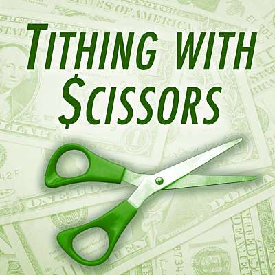 Tithing With Scissors