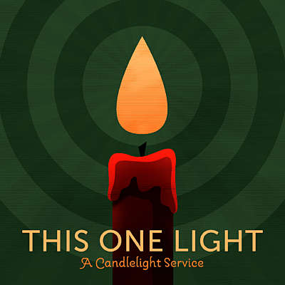 This One Light: A Candlelight Service