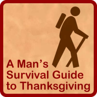 A Man's Survival Guide to Thanksgiving
