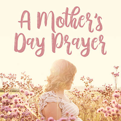 A Mother's Day Prayer