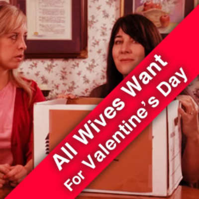 All Wives Want for Valentine's Day