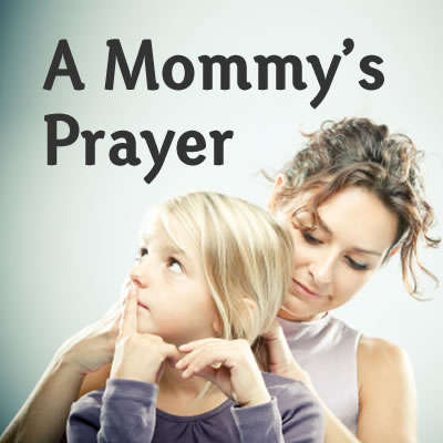 A Mommy's Prayer