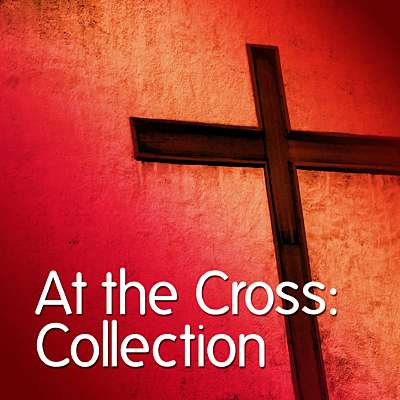 At the Cross: Collection