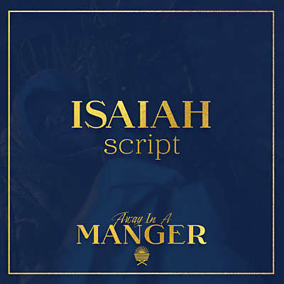 Away In A Manger: Isaiah