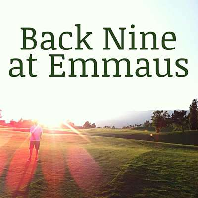 Back Nine at Emmaus