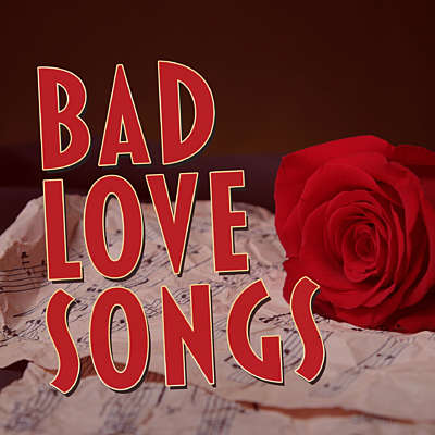 Bad Love Songs