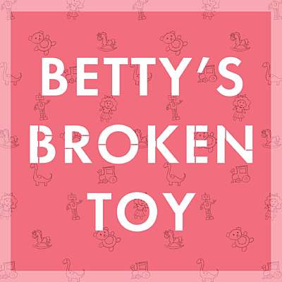Betty's Broken Toy