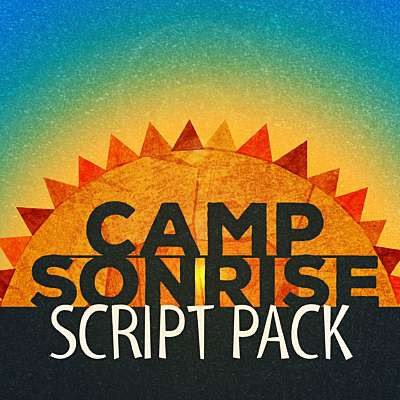 Camp Sonrise: Script Pack