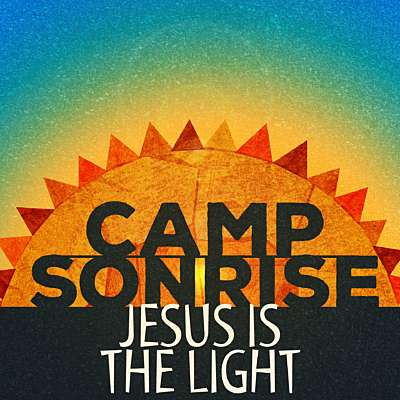 Camp Sonrise: Jesus is the Light