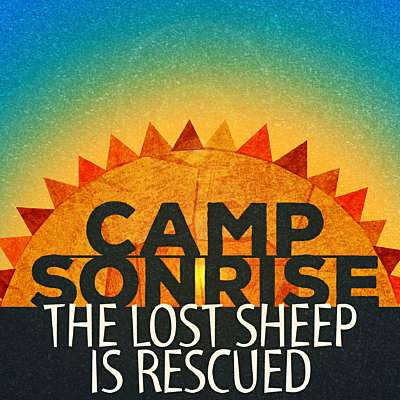 Camp Sonrise: The Lost Sheep is Rescued
