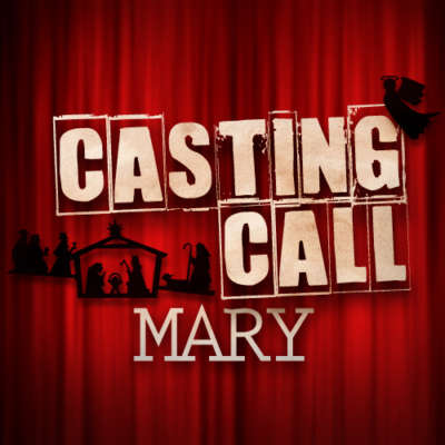 Casting Call: Mary