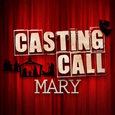 Casting Call: Mary