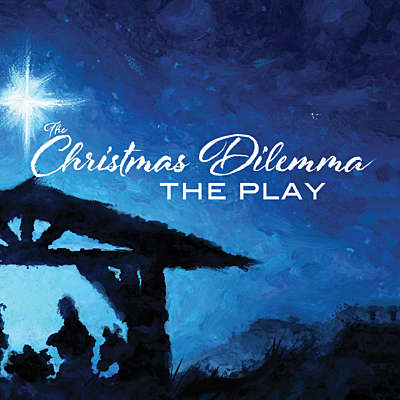 The Christmas Dilemma: The Play