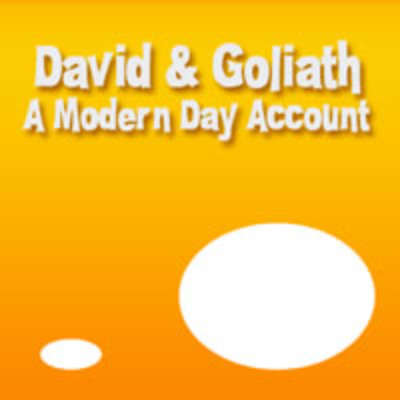 David and Goliath: A Modern Day Account