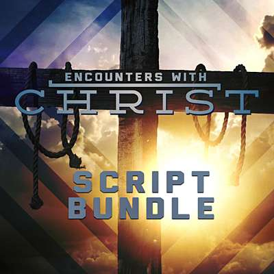 Encounters With Christ: Script Bundle