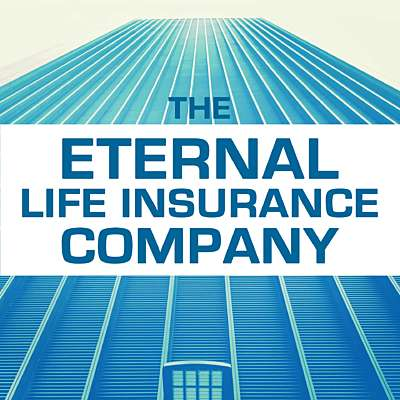 The Eternal Life Insurance Company