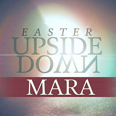 Easter Upside Down: Mara