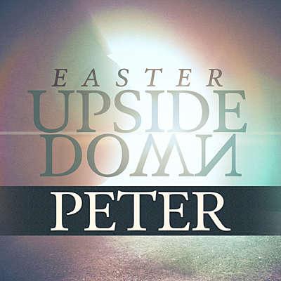 Easter Upside Down: Peter