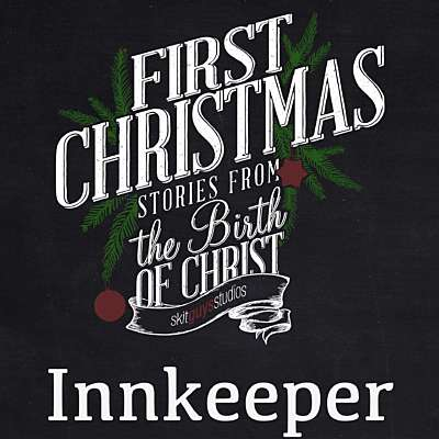 First Christmas: Innkeeper