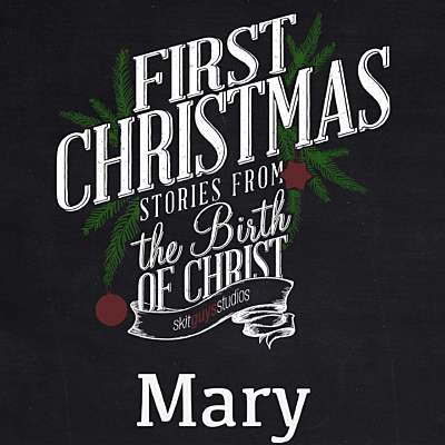First Christmas: Mary