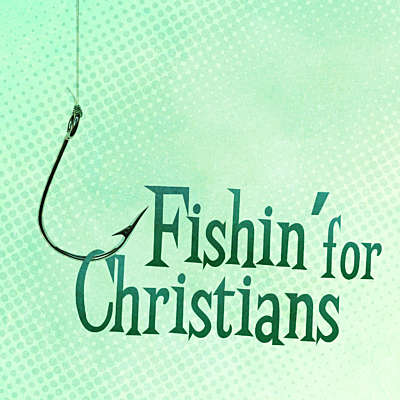 Fishin' For Christians
