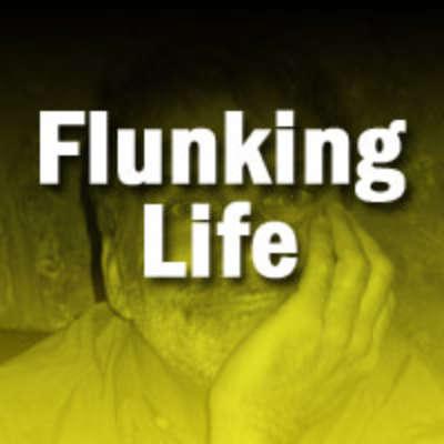 Flunking Life