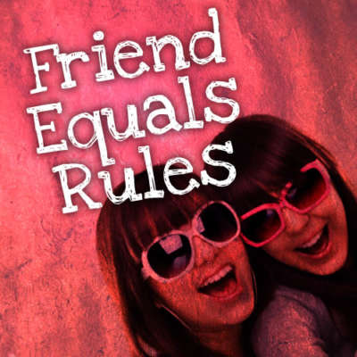 Friend Equals Rules