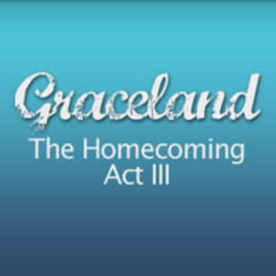 Grace Land - The Homecoming (Act III)