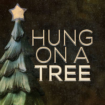 Hung on a Tree
