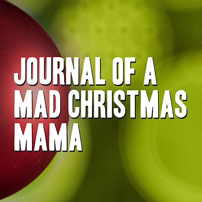 Journal of a Mad Christmas Mama