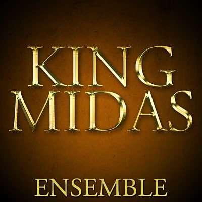 King Midas: Ensemble
