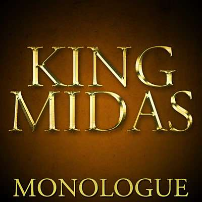 King Midas: Monologue