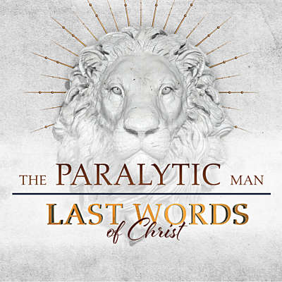 Last Words of Christ: The Paralytic