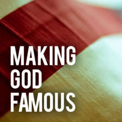 Making God Famous