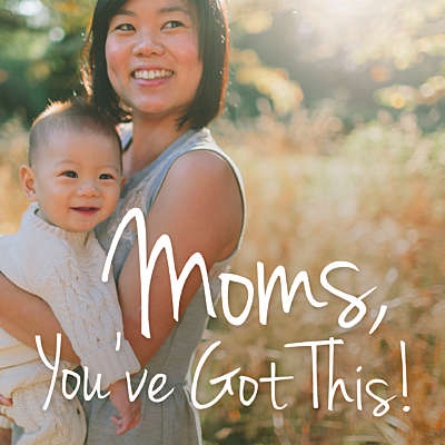 Moms, You've Got This