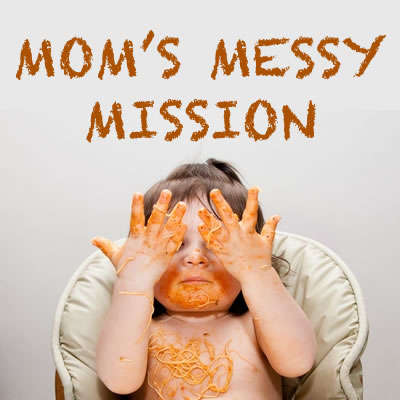 Mom's Messy Mission