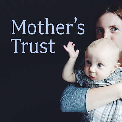 Mother's Trust