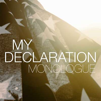 My Declaration: Monologue