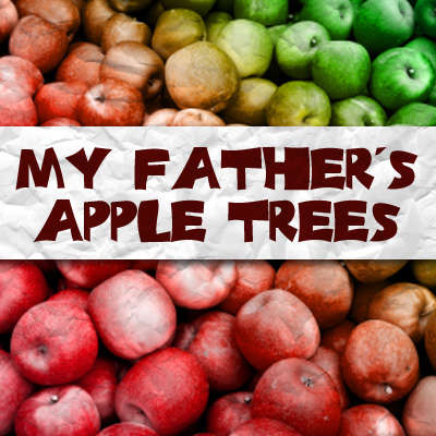 My Father's Apple Trees