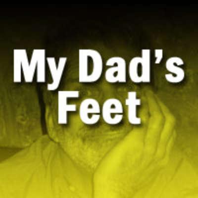My Dad's Feet