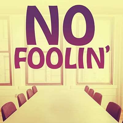No Foolin'