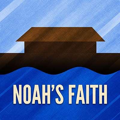 Noah's Faith