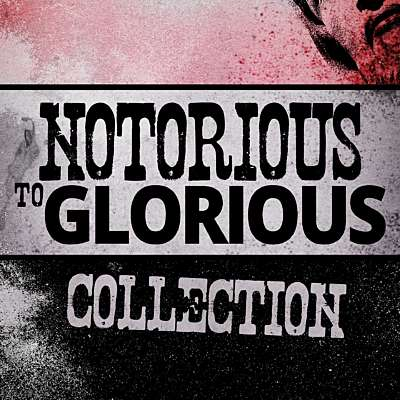 Notorious to Glorious: Collection