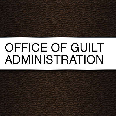 The Office of Guilt Administration