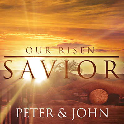 Our Risen Savior: Peter and John