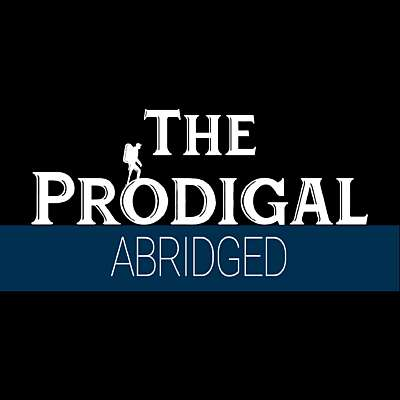 The Prodigal Abridged Version