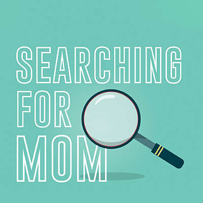 Searching for Mom
