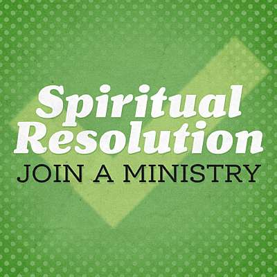 Spiritual Resolution: Join a Ministry